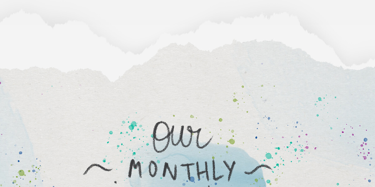 Our monthly inspiration