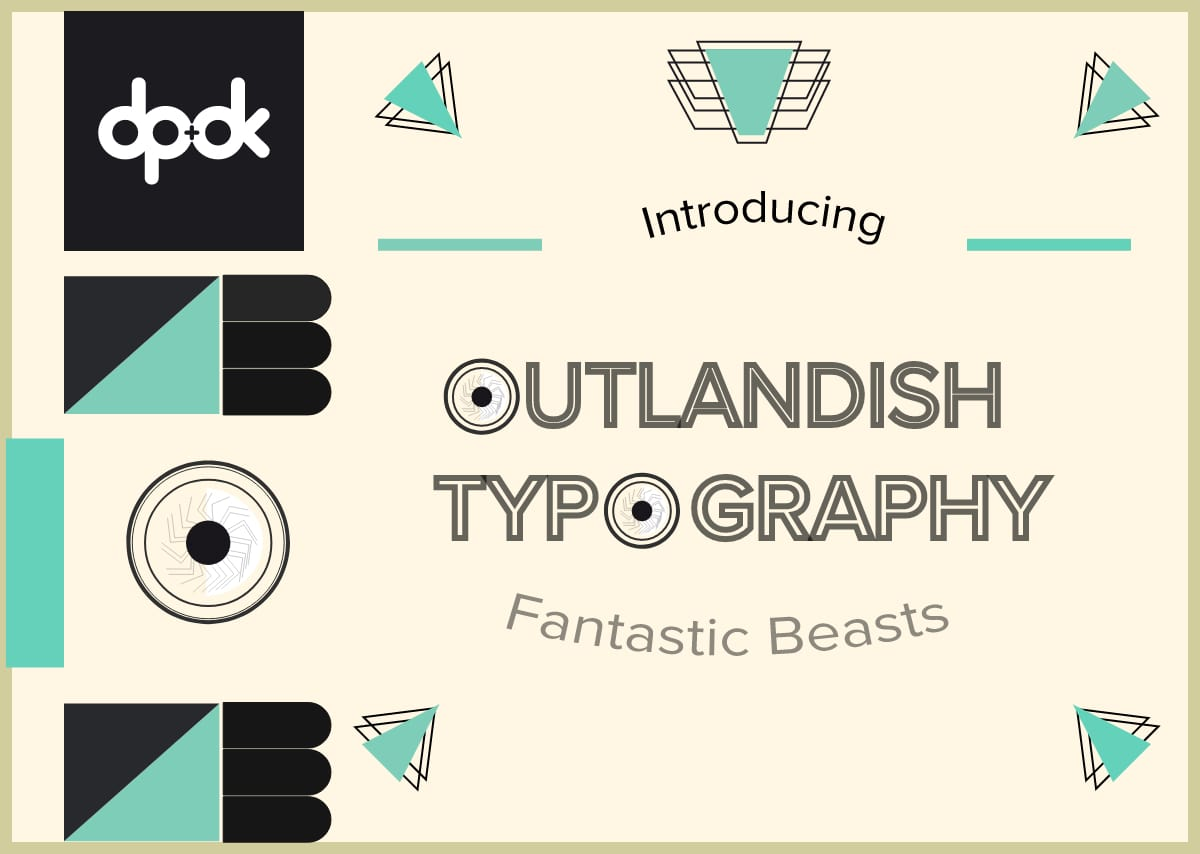 Check out our last month's edition on Outlandish Typography